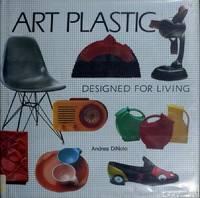 ART PLASTIC: DESIGNED FOR LIVING