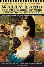 Couldn't Keep It to Myself:  Wally Lamb and the Women of York Correctional Institution...