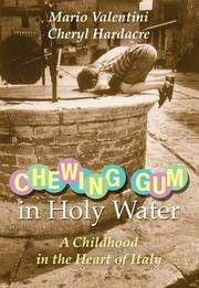 Chewing Gum in Holy Water: A Childhood in the Heart of Italy Valentini, Mario and Hardacre, Cheryl
