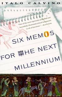Six Memos for the Next Millennium (The Charles Eliot Norton Lectures, 1985-86)