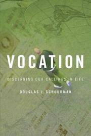 Vocation: Discerning Our Callings in Life