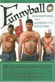 Funnyball: Observations from a Summer Ball Park by Dunn, Jimmy; Caron, Tom, Foreword - 2005