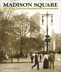 Madison Square: The Park and Its Celebrated Landmarks