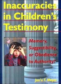 Inaccuracies in Children's Testimony: Memory, Suggestibility, or Obedience to...