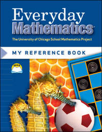 Everyday Mathematics: My Reference Book/Grades 1 & 2 (University of Chicago School...