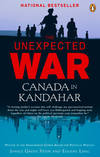 image of The Unexpected War: Canada In Kandahar