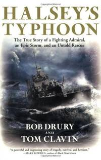 Halsey's Typhoon: The True Story of a Fighting Admiral, an Epic Storm, and an Untold Rescue...