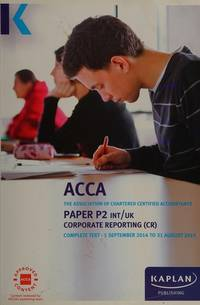 P2 Corporate Reporting (INT & UK) - Complete Text: Paper P2 INT/UK