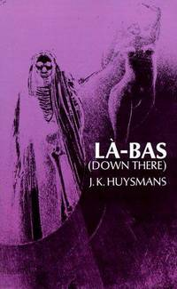 La-Bas (Down There) by JK Huysmans - Paperback - Later Edition - 2011 - from Borderlands Books (SKU: 000-217419)