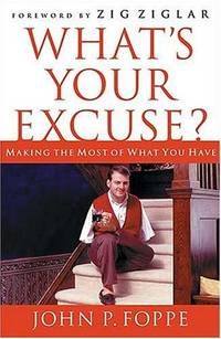 What's Your Excuse?: Making the Most of What You Have by  John P  John;Foppe - Hardcover - Signed - 2002 - from The Book House  - St. Louis and Biblio.co.uk