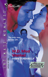 M. D. Most Wanted  (The Bachelors Of Blair Memorial) (Silhouette Intimate Moments)