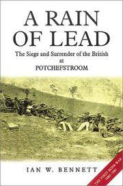 A RAIN OF LEAD: The Siege and Surrender of the British at Potchefstroom.