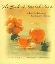 The Book of Herbal Teas: A Guide to Gathering, Brewing, and Drinking.