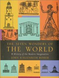 The Seven Wonders of the World - A History of the Modern Imagination