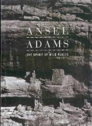 Ansel Adams the Spirit Of Wild Things