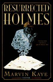 The Resurrected Holmes: New Cases from the Notes of John H. Watson, M.D.
