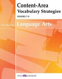 Content-area Vocabulary Strategies For Language Arts (Content-Area Reading, Writing, Vocabulary...