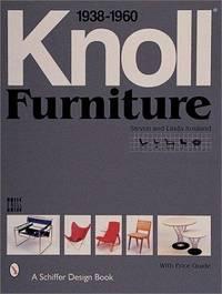 Knoll Furniture 1938-1960 (Schiffer Design Book)