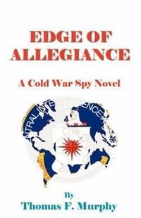Edge of Allegiance: A Cold War Spy novel