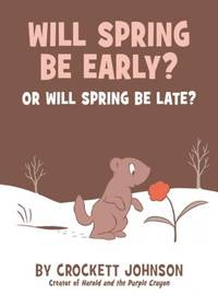 Will Spring Be Early or Will Spring Be Late