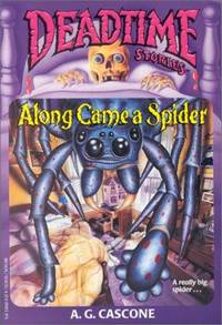 Along Came A Spider (Deadtime Stories) A. G. Cascone