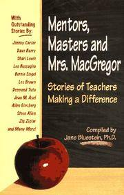 Mentors, Masters & Mrs. MacGregor : Stories of Teachers Making a Difference