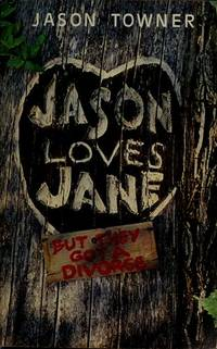 JASON LOVES JANE BUT THEY GOT A DIVORCE