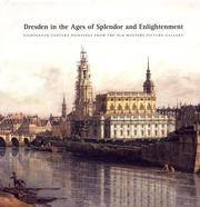 Dresden in the Ages of Splendor and Enlightenment: Eighteenth-Century Paintings from the Old...