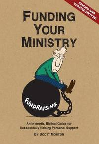Funding Your Ministry by  Scott Morton - Paperback - from BookSupply and Biblio.com