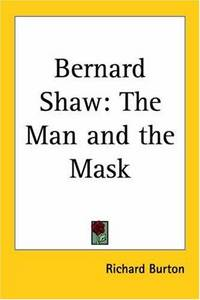 image of Bernard Shaw: The Man and the Mask