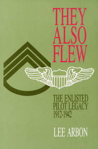 They Also Flew: The Enlisted Pilot Legacy 1912-1942