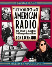 The Encyclopedia of American Radio : An A-Z Guide to Radio from Jack Benny  to Howard Stern
