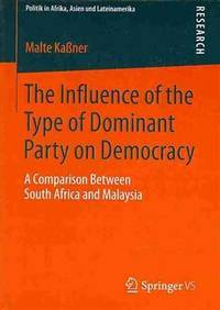 The Influence of the Type of Dominant Party on Democracy: A Comparison Between South Africa and...
