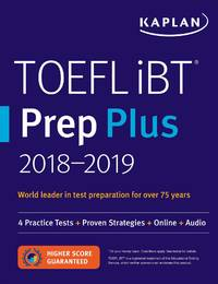 TOEFL iBT Prep Plus 2018-2019: 4 Practice Tests + Proven Strategies + Online + Audio (Kaplan Test...