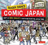 Roger Dahl's Comic Japan: Best of Zero Gravity Cartoons from The Japan Times-The Lighter Side...
