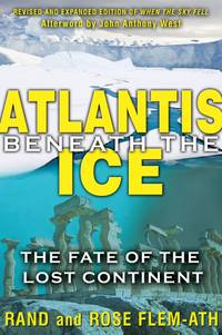 Atlantis Beneath the Ice: The Fate of the Lost Continent by Flem-Ath, Rand/ Flem-Ath, Rose - 2012