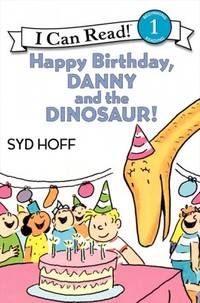 Happy Birthday, Danny and the Dinosaur! : Level 1 Reader by  Syd Hoff - Paperback - First Thus - 1997 - from Wally's books and Biblio.com