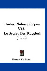 image of Etudes Philosophiques V13: Le Secret Des Ruggieri (1836) (French Edition)