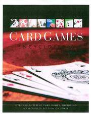 Card Games Encyclopedia: Over 100 Card Games Including a Specialzed Section on Poker