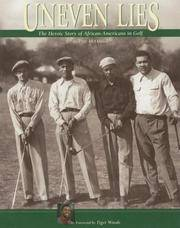UNEVEN LIES The Heroic Story of African-Americans in Golf