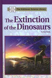 The Extinction of The Dinosaurs (Kidhaven Science Library)
