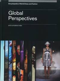 Encyclopedia of World Dress and Fasion Volume 10: Global Perspectives