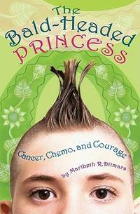 image of The Bald-Headed Princess: Cancer, Chemo, and Courage