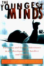 The YOUNGEST MINDS : Parenting and Genetic Inheritance in the Development of Intellect and Emotion