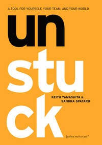 Unstuck: A Tool for Yourself, Your Team, and Your World by  Sandra  and Spataro - Hardcover - 2004 - from 2Vbooks and Biblio.com