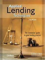 Applied Lending Techniques: The 'Streetwise' Guide to Good Lending Practice by C.N. Rouse - Paperback - 10/25/2004 - from Greener Books Ltd (SKU: mon0000948328)