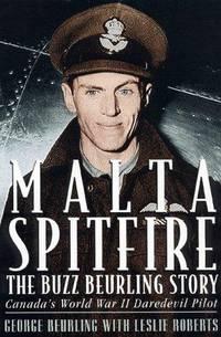 Malta Spitfire: The Buzz Beurling Story