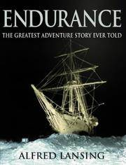Endurance the Greatest Adventure Story Ever Told