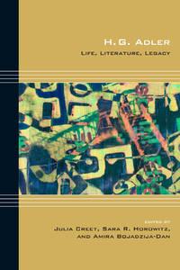 H. G. Adler: Life, Literature, Legacy (Cultural Expressions)