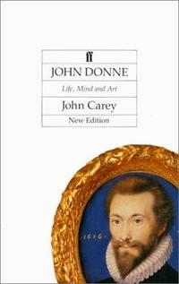 John Donne: Life, Mind and Art